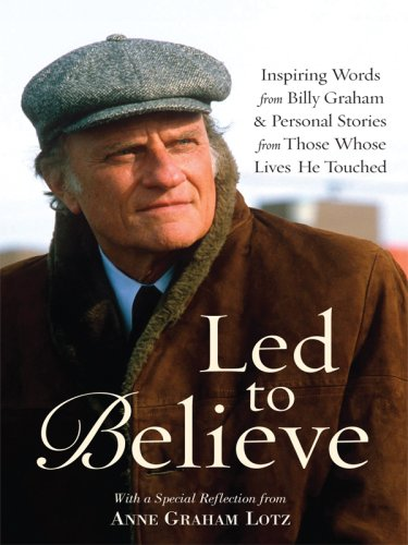 9781410411587: Led to Believe: Inspiring Words from Billy Graham & Personal Stories from Those Whose Lives He Touched (Thorndike Inspirational)