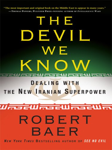 9781410411631: The Devil We Know: Dealing with the New Iranian Superpower (Thorndike Nonfiction)
