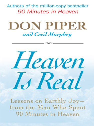 9781410412102: Heaven Is Real: Lessons on Earthly Joy- From the Man Who Spent 90 Minutes in Heaven (Thorndike Press Large Print Inspirational Series)
