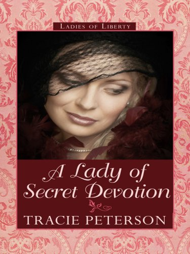 9781410412317: A Lady of Secret Devotion (Thorndike Press Large Print Christian Historical Fiction: Ladies of Liberty)