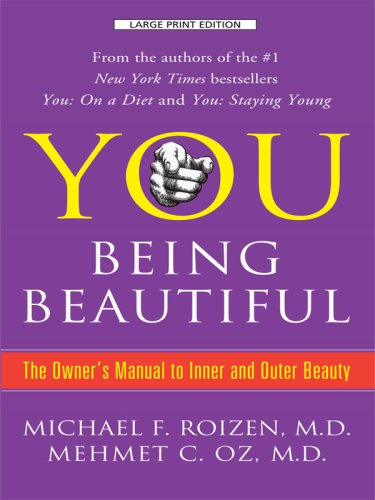 9781410412362: You Being Beautiful: The Owner's Manual to Inner and Outer Beauty (Thorndike Large Print Health, Home and Learning)