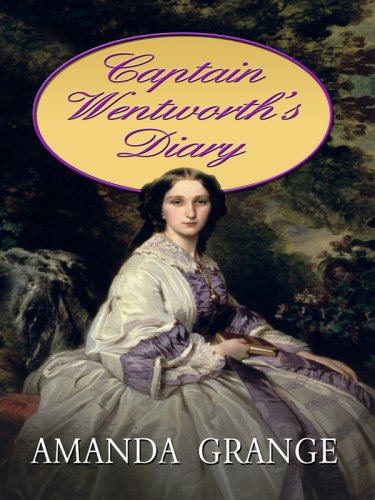 9781410412973: Captain Wentworth's Diary (Thorndike Press Large Print Clean Reads)