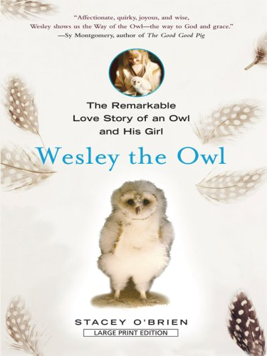 9781410413109: Wesley the Owl: The Remarkable Love Story of an Owl and His Girl (Thorndike Press Large Print Basic Series)