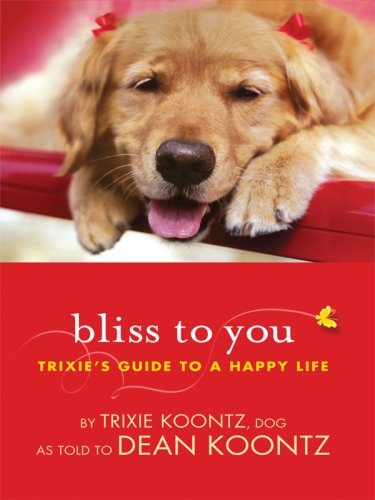 9781410413130: Bliss to You: Trixie's Guide to a Happy Life (Thorndike Core)