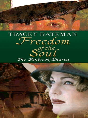 Freedom of the Soul (The Penbrook Diaries,: Bateman, Tracey Victoria