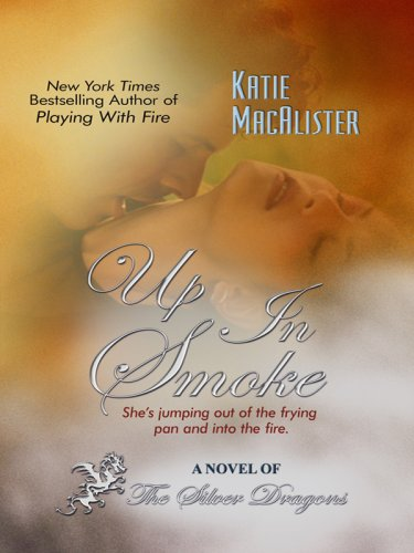 Up in Smoke (Silver Dragons Novels (Thorndike: MacAlister, Katie