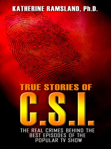 True Stories of C.S.I.: The Real Crimes: Ramsland, Katherine M.