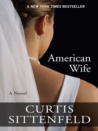 American Wife (Thorndike Core): Sittenfeld, Curtis