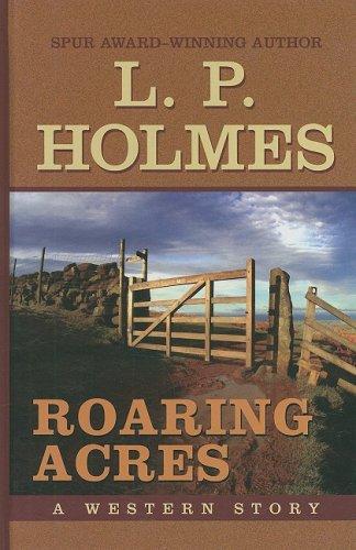Roaring Acres: A Western Story (Thorndike Western: Holmes, L. P.
