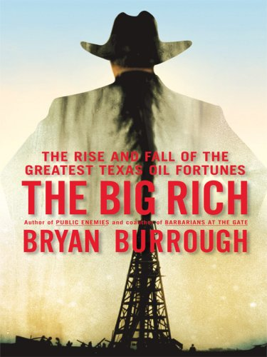 9781410413604: The Big Rich: The Rise and Fall of the Greatest Texas Oil Fortunes (Thorndike Press Large Print Nonfiction Series)