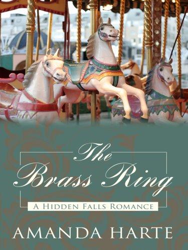 9781410413987: The Brass Ring (Hidden Falls Romance)