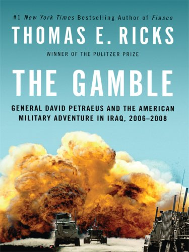 9781410414113: The Gamble: General David Petraeus and the American Military Adventure in Iraq, 2006-2008 (Thorndike Press Large Print Nonfiction Series)