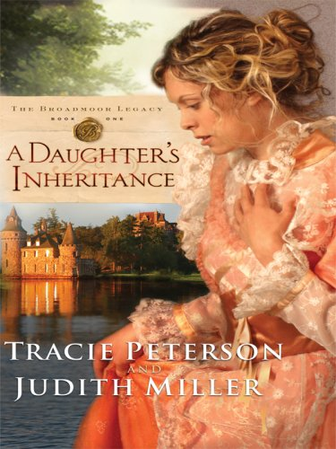 9781410414731: A Daughter's Inheritance: The Broadmoor Legacy, Book 1 (Thorndike Christian Romance)