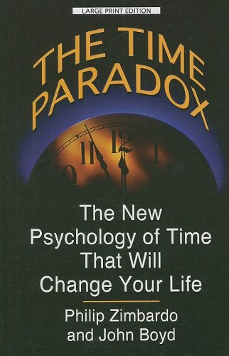 9781410414762: The Time Paradox: The New Psychology of Time That Will Change Your Life (Thorndike Large Print Health, Home and Learning)