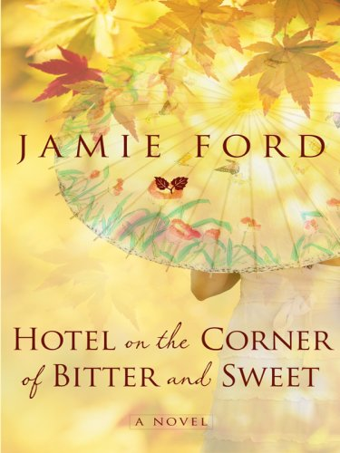 9781410414977: Hotel on the Corner of Bitter and Sweet (Thorndike Press Large Print Core Series)