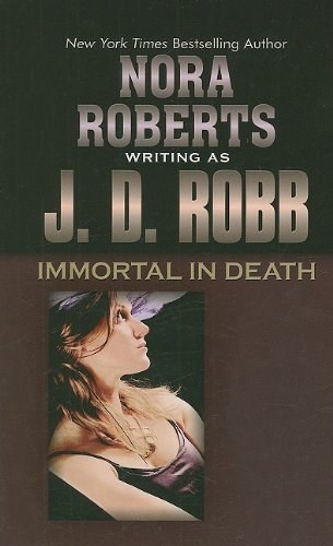 Immortal in Death (Thorndike Press Large Print Famous Authors Series): Robb, J. D.