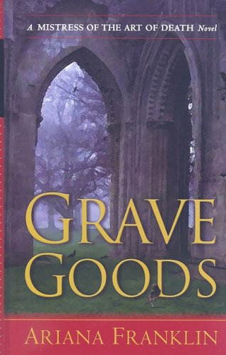9781410415011: Grave Goods (Mistress of the Art of Death)