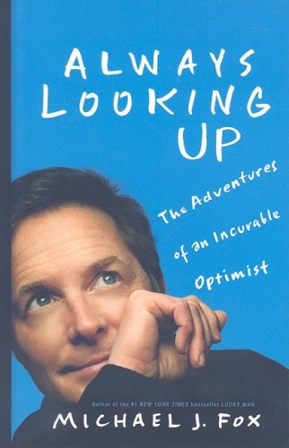 9781410415110: Always Looking Up: The Adventures of an Incurable Optimist