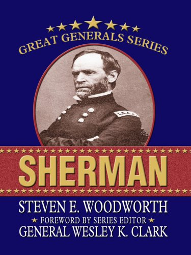 Sherman (Great Generals): Woodworth, Steven E.