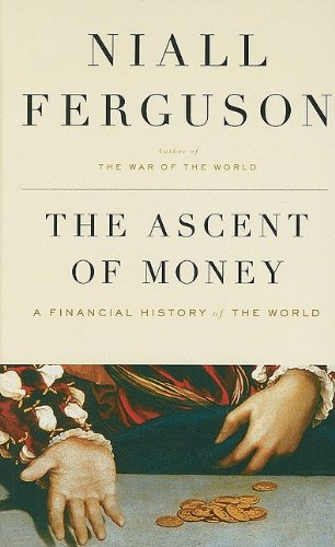 9781410415332: The Ascent of Money: A Financial History of the World (Thorndike Press Large Print Nonfiction Series)