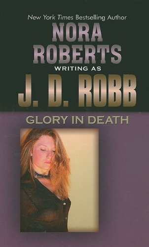 9781410415424: Glory in Death (Thorndike Press Large Print Famous Authors Series)