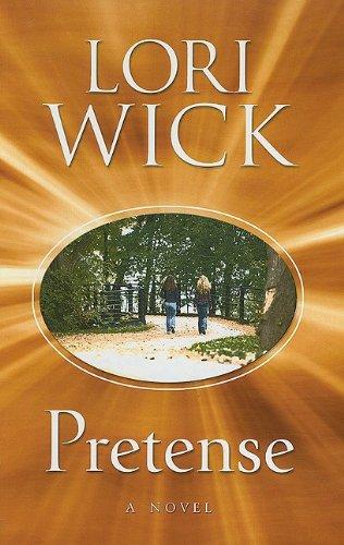 Pretense (Thorndike Press Large Print Christian Fiction): Wick, Lori