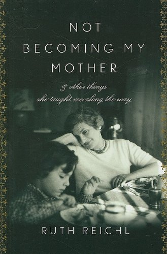 9781410415738: Not Becoming My Mother: And Other Things She Taught Me Along the Way (Thorndike Biography)