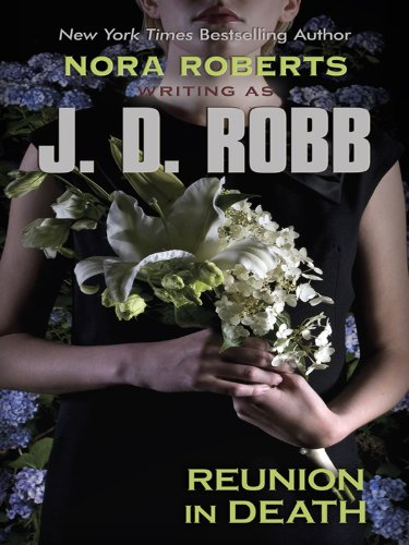 Reunion in Death: Nora Roberts