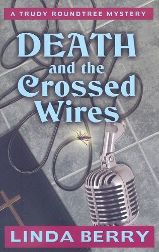 9781410417138: Death and the Crossed Wires (Wheeler Large Print Cozy Mystery; Trudy Roundtree Mystery)