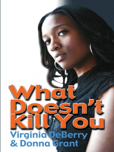 9781410417169: What Doesn't Kill You (Thorndike Press Large Print African American)