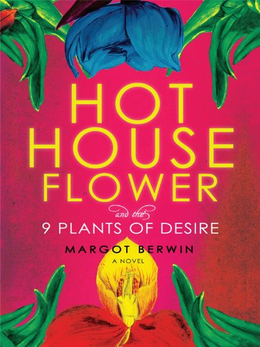 9781410417336: Hothouse Flower and the Nine Plants of Desire (Wheeler Publishing Large Print)