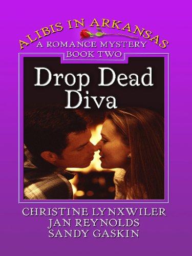 Drop Dead Diva (Thorndike Christian Mystery): Lynxwiler, Christine; Reynolds, Jan; Gaskin, Sandy