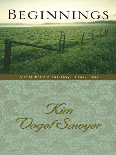 Beginnings (Sommerfeld Trilogy #2) (Truly Yours Romance: Sawyer, Kim Vogel