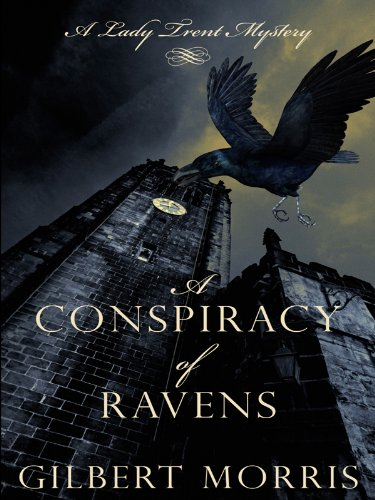 A Conspiracy of Ravens (Lady Trent Mystery Series #2): Morris, Gilbert