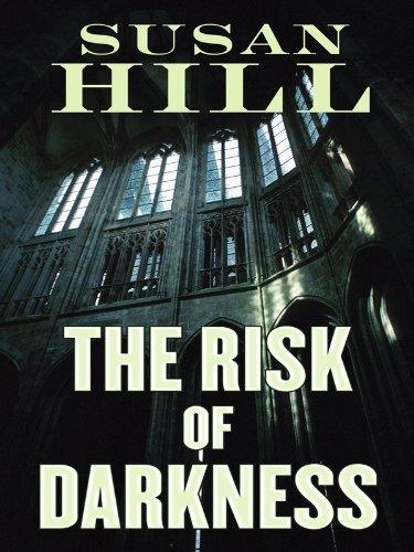 The Risk of Darkness: A Simon Serrailler Mystery (Thorndike Crime Scene): Hill, Susan