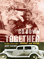 9781410418197: Go Down Together: The True, Untold Story of Bonnie and Clyde (Thorndike Large Print Crime Scene)