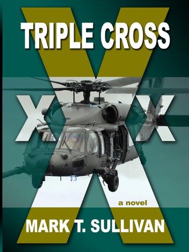 Triple Cross (Thrillers): Sullivan, Mark T.