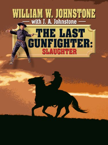 The Last Gunfighter Slaughter (Wheeler Large Print Western) (1410418413) by William W. Johnstone