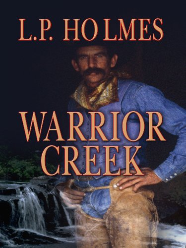 Warrior Creek (Thorndike Western I): Holmes, L. P.