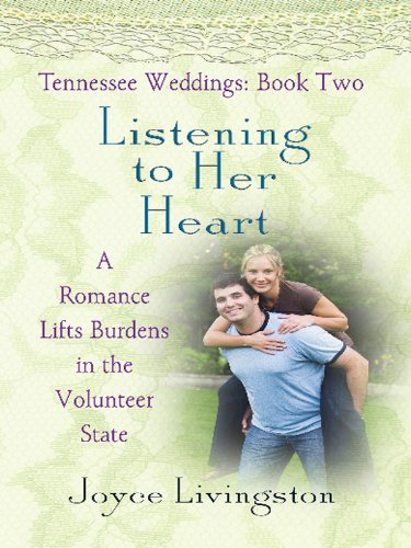 Listening to Her Heart: A Romance Lifts Burdens in the Volunteer State: Tennessee Weddings, Book 2 (Thorndike Christian Fiction) (1410418731) by Joyce Livingston