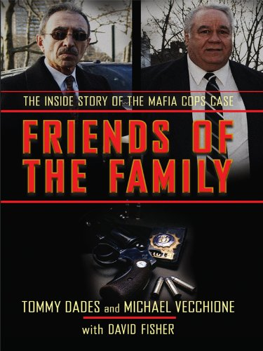 9781410419132: Friends of the Family: The Inside Story of the Mafia Cops Case (Thorndike Crime Scene)