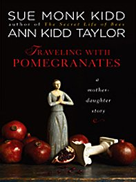 9781410419378: Traveling with Pomegranates: A Mother-Daughter Story (Thorndike Press Large Print Nonfiction Series)