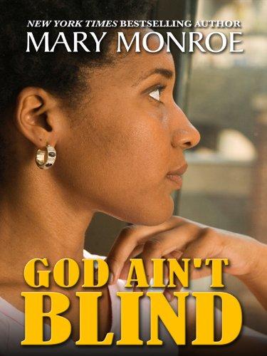 God Ain't Blind (Thorndike African-American): Monroe, Mary