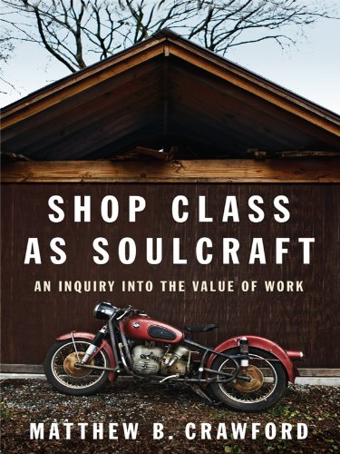 9781410419743: Shop Class as Soulcraft: An Inquiry Into the Value of Work (Thorndike Press Large Print Nonfiction Series)