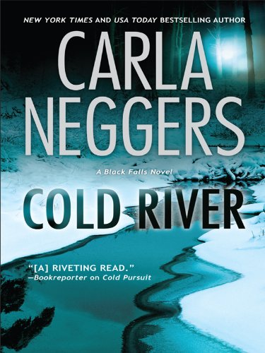 Cold River: Neggers, Carla
