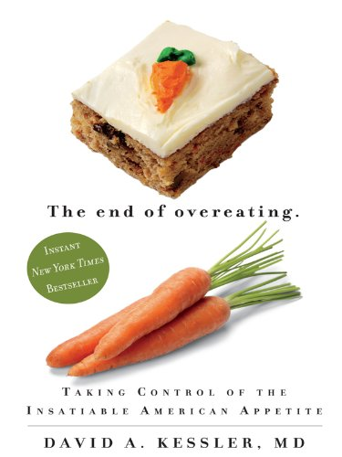 9781410420121: The End of Overeating: Taking Control of the Insatiable American Appetiite (Thorndike Large Print Health, Home and Learning)