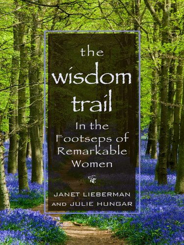 The Wisdom Trail: In the Footsteps of Remarkable Women (Thorndike Biography): Janet Lieberman