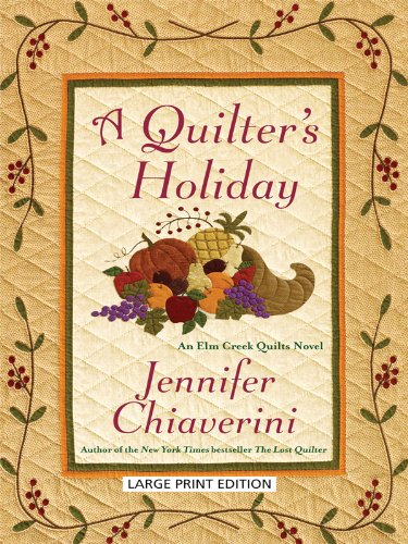 9781410420503: A Quilter's Holiday: An Elm Creek Quilts Novel (Thorndike Press Large Print Core Series)