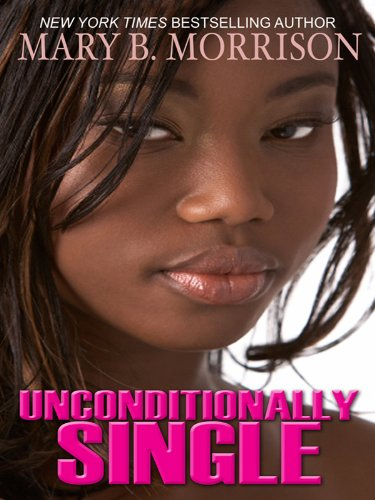 Unconditionally Single (Thorndike African-American): Morrison, Mary B.