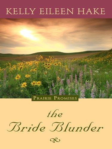 9781410421326: The Bride Blunder (Prairie Promises Series #3)